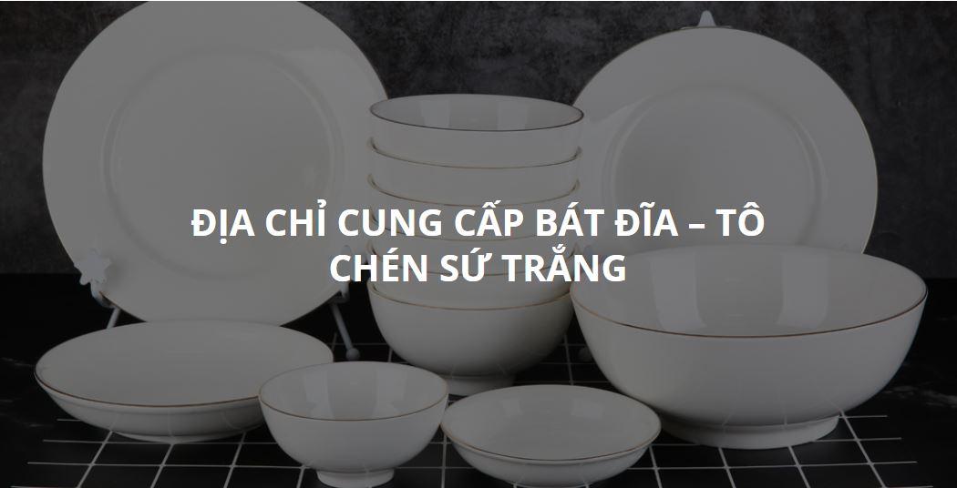 chén đĩa sứ trắng giá rẻ tphcm, chén đĩa sứ trắng , sản xuất chén đĩa sứ trắng giá rẻ
